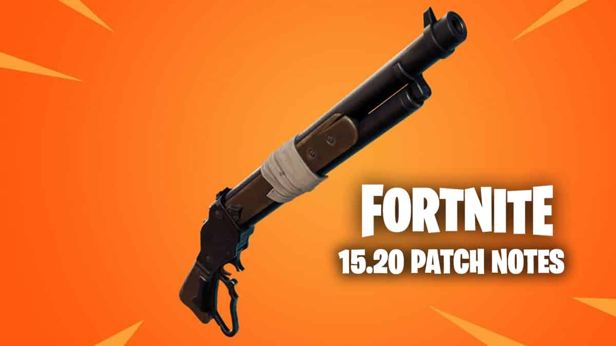 Fortnite 15.20 patch notes
