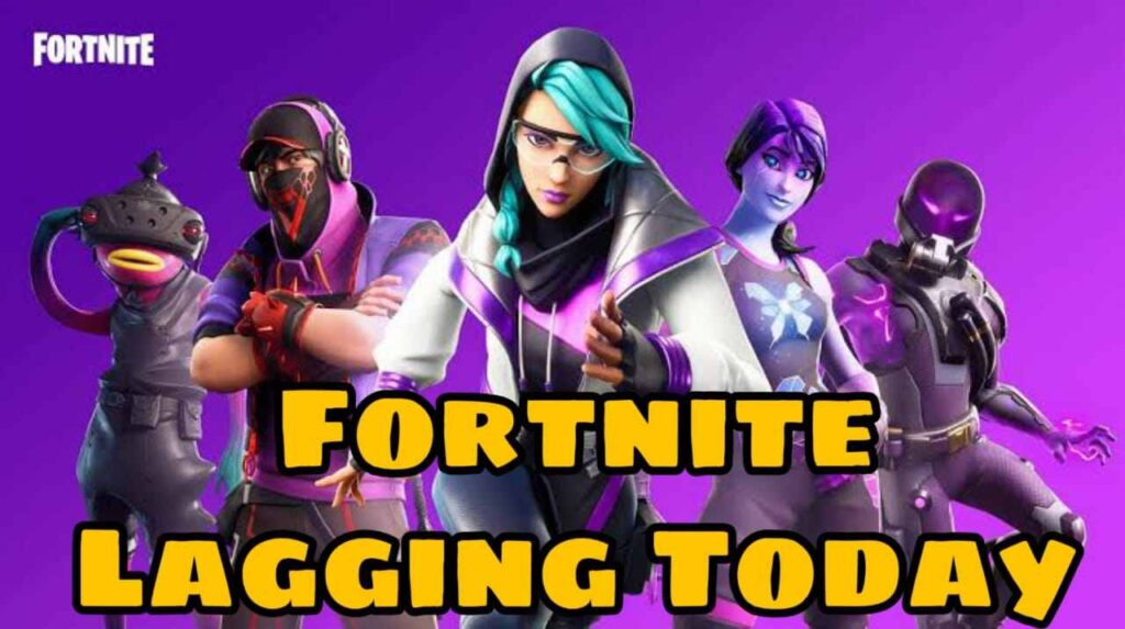 Fortnite Lagging Today