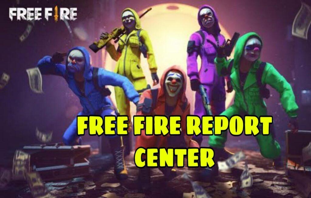 Garena Free  Fire Report Center