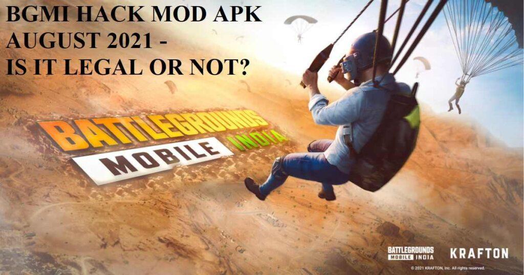 BGMI Hack MOD APK August 2021: Legal or Not?