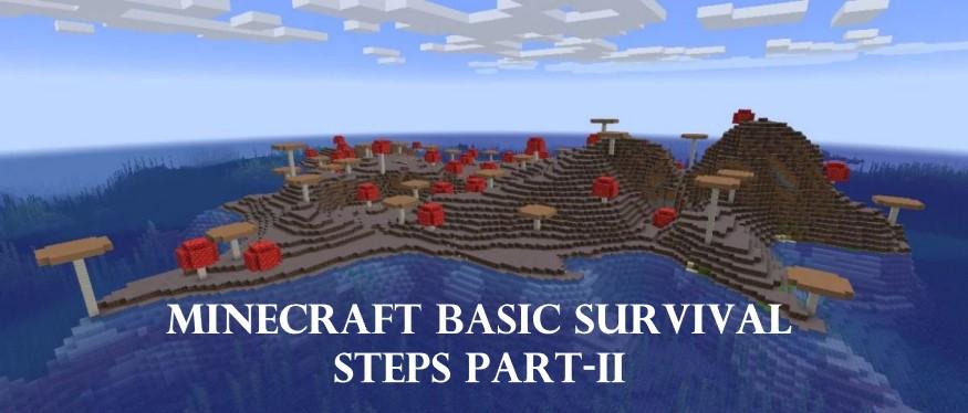 Minecraft Basic Survival Steps Part 2